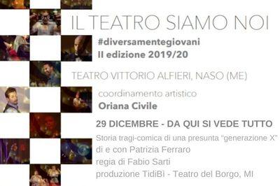 29/12/2019 - Da qui si vede tutto - II Edizione Il teatro siamo noi - Naso