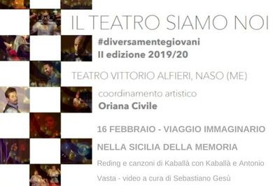 16/02/2020 - Viaggio immaginario della Sicilia della memoria - II edizione Il teatro siamo noi - Naso