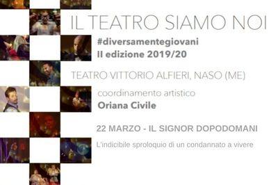 22/03/2020 - Il signor dopodomani - II edizione Il teatro siamo noi - Naso - EVENTO ANNULLATO CAUSA CORONAVIRUS