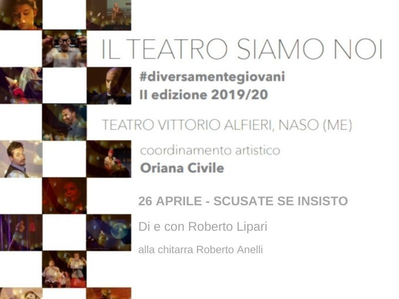 26/04/2020 - Scusate se insito - II edizione Il teatro siamo noi - Naso