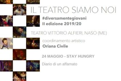 24/05/2020 - Stay Hungry - II edizione Il teatro siamo noi - Naso