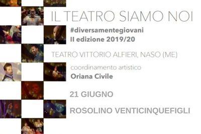 21/06/2020 - Rosolino venticinquefigli - II edizione Il teatro siamo noi - Naso