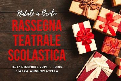 16 e 17 Dicembre 2019 - Rassegna Teatrale Scolastica- Cosa fare a Brolo